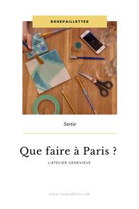 Que faire à Paris ? L'atelier Geneviève