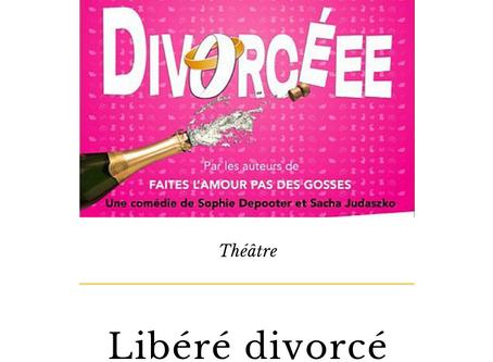 Libéré Divorcé au théâtre du bô saint martin | Sortie