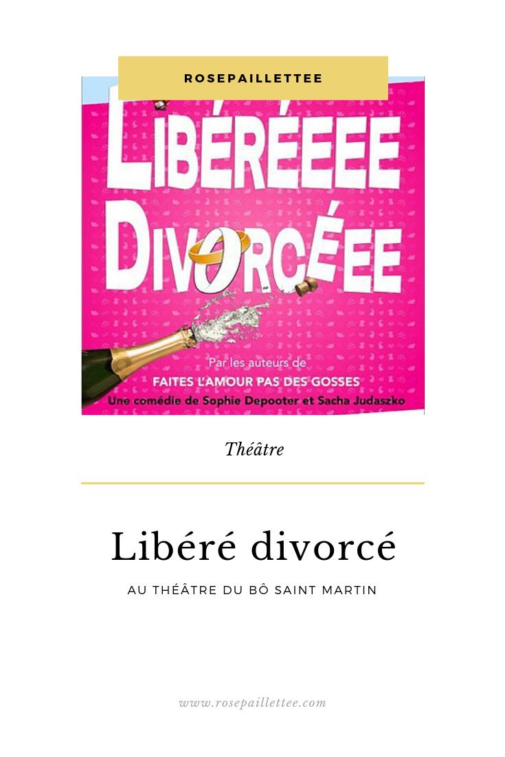 Libéré divorcé au théâtre du bô saint martin