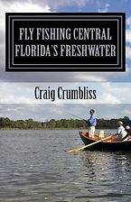 Fly Fishing Central Florida's Fresh Wate