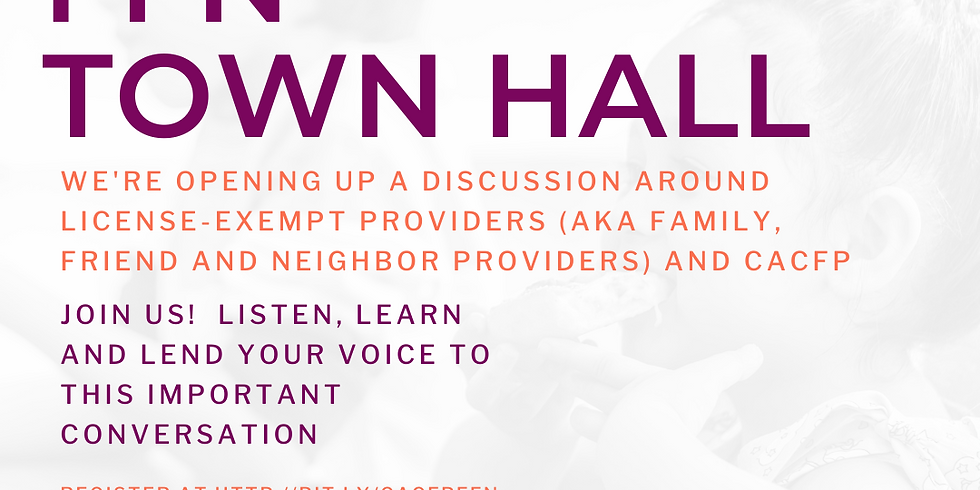 Family, Friend and Neighbor Child Care Providers and CACFP Town Hall