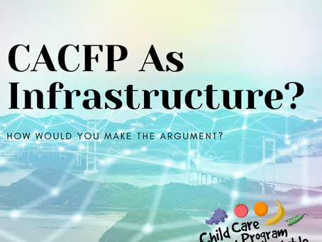 Caregiving as Infrastructure...CACFP as Infrastructure?
