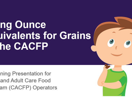 Have You Seen the Ounce Equivalent Training Materials for CACFP