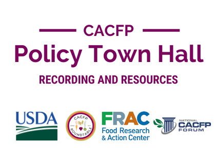 CACFP Policy Town Hall Recording and Resources