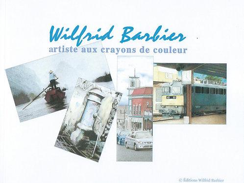 Wilfrid Barbier artiste aux crayons de couleur