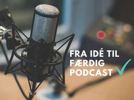 Hvordan laver man en podcast: Fra idé til færdig podcast