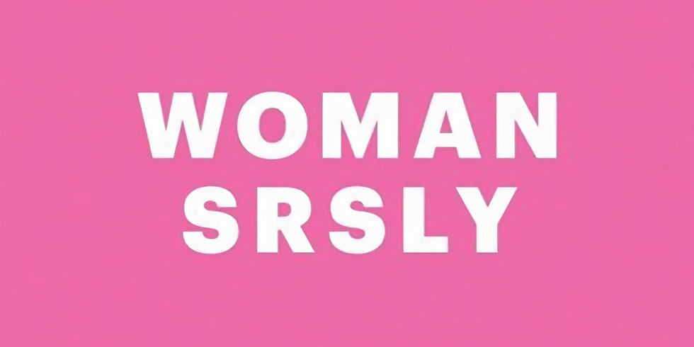 WOMAN SRSLY .4th edition