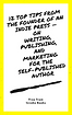 12_Top_Tips_from_the_founder_of_an_Indie_Press_—_on_Writing,_Publishing,_and_Marketing_for_the_Self-