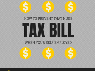 HOW TO PREVENT THAT BIG TAX BILL WHEN YOU'RE SELF-EMPLOYED