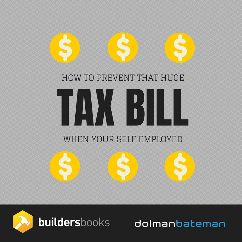 how to prevent that huge tax bill when your self employed