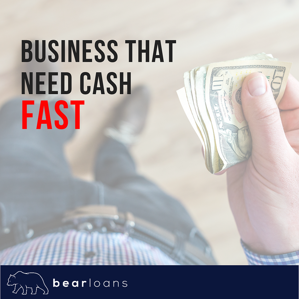 businesses that need cash fast!
