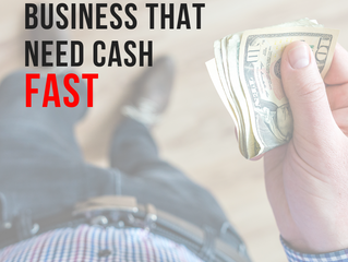 Businesses That Need Cash - Fast