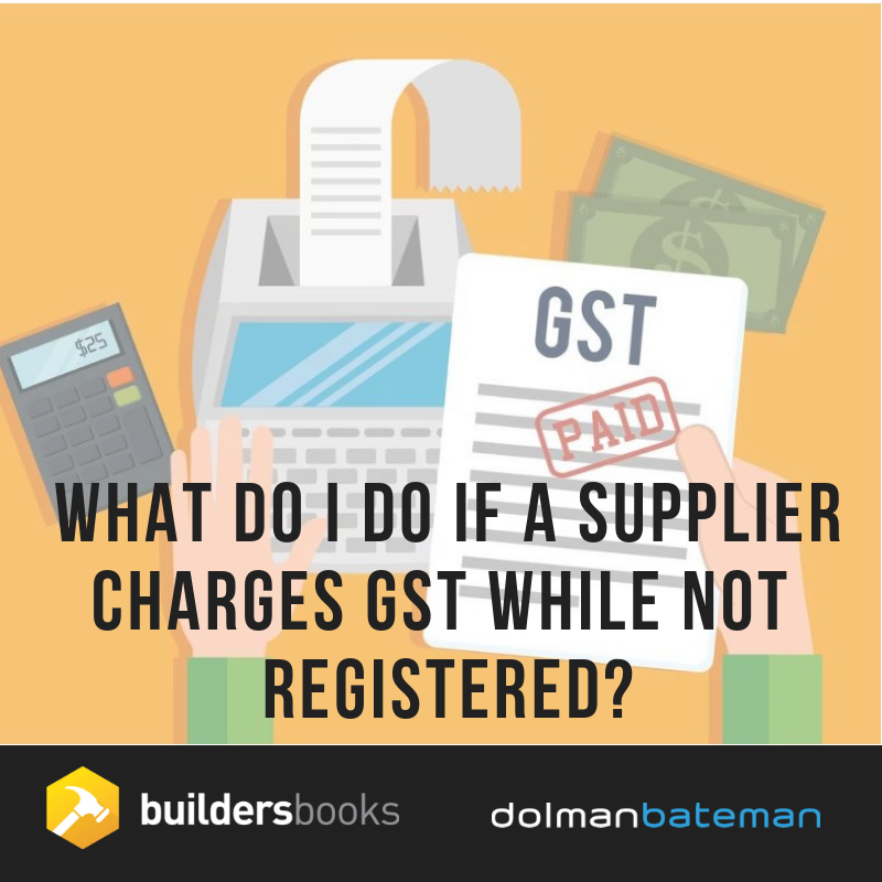 supplier charging Gst while not registered