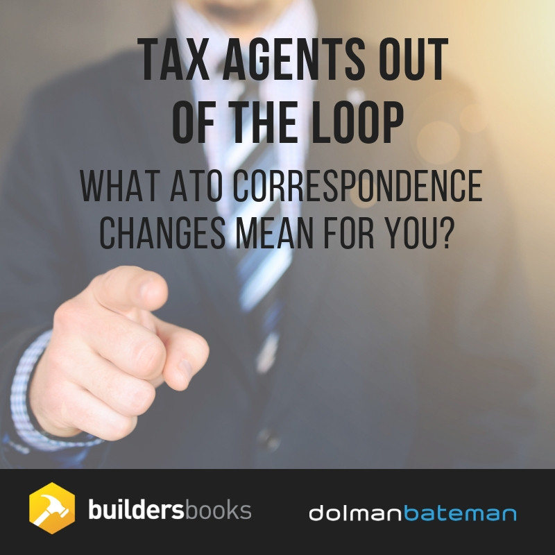 tax agents out of the loop, what ATO correspondence changes mean for you