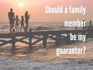 Should a family member be my guarantor?