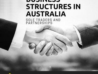 Business Structures in Australia- Sole Traders and Partnerships.