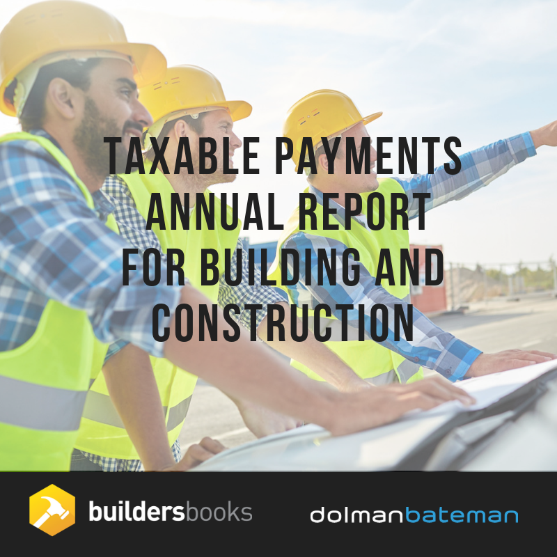 Taxable payments annual report for building and construction