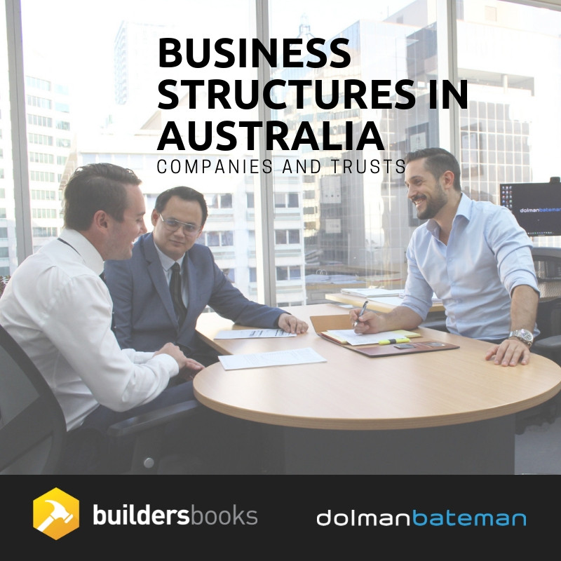 Business structures in  Australia Companies and Trusts