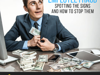 Employee Fraud! Spotting the Signs and how to stop them.