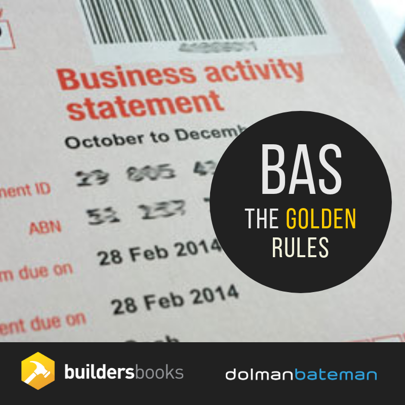 Business activity statements. The golden rules