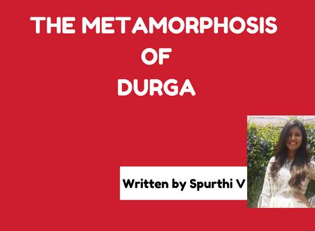 THE METAMORPHOSIS OF DURGA