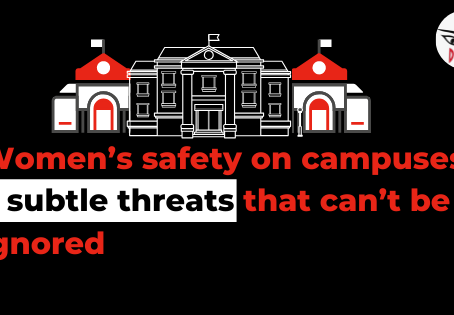 Women's safety on campuses: 7 subtle threats that can't be  ignored