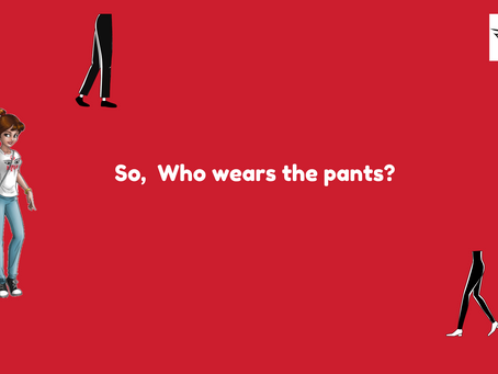 So, Who Wears The Pants?