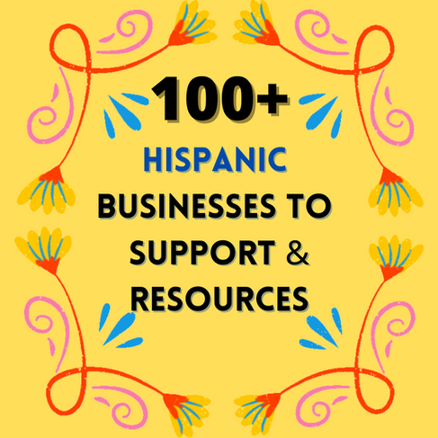 100+ Hispanic Businesses to Support & Other Resources