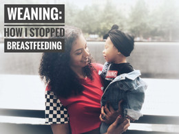 Weaning: How I Stopped Breastfeeding