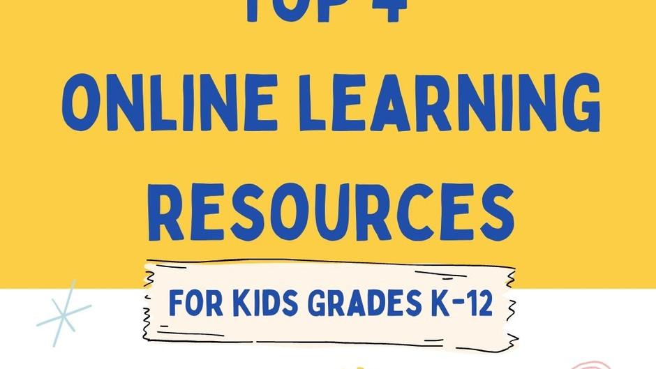 Top 4 Online Learning & Home Schooling Resources for Kids Grades K-12