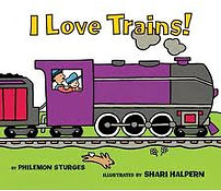 I Love Trains! by Philemon Sturges illustrated by Shari Halpern