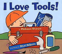 I Love Tools! by Philemon Sturges illustrated by Shari Halpern