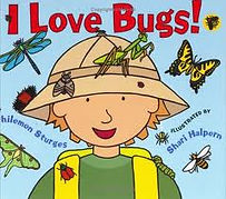 I Love Bugs! by Philemon Sturges illustrated by Shari Halpern
