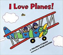 I Love Planes! by Philemon Sturges illustrated by Shari Halpern