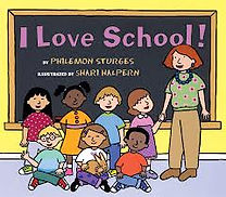 I Love School! by Philemon Sturges illustrated by Shari Halpern