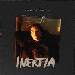 India Shan 'Inertia'