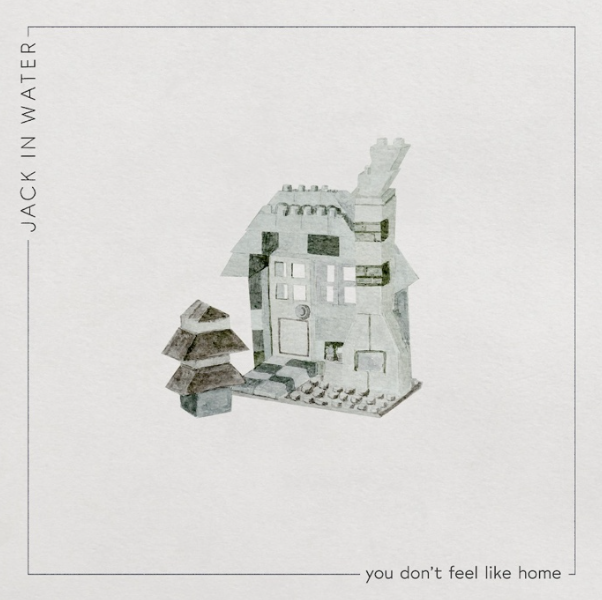 Jack in Water 'You Don't Feel Like Home'