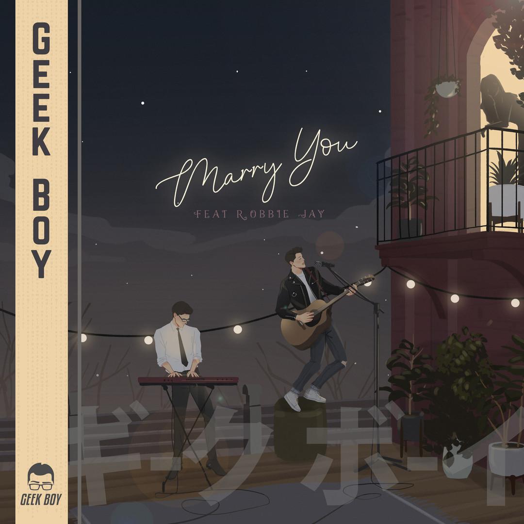 Geek Boy feat. Robbie Jay 'Marry You'