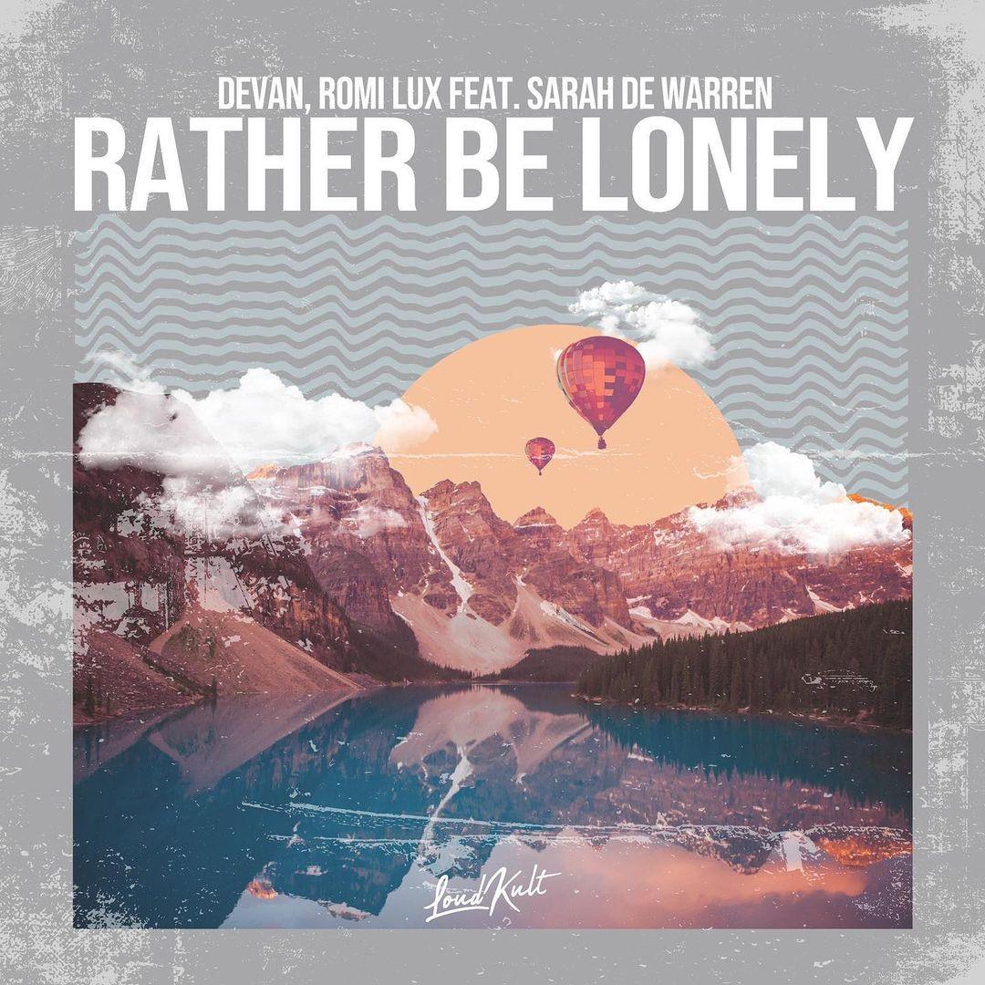 Devan feat. Romi Lux & Sarah de Warren 'Rather Be Lonely'