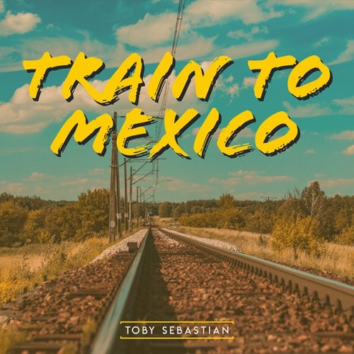 Train To Mexico