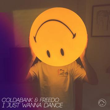 Coldabank & Freedo 'I Just Wanna Dance'