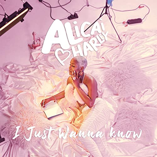 Alicai Harley 'I Just Wanna Know'