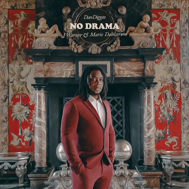 'No Drama' feat. Dan Diggas & J Warner