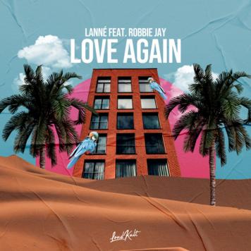 LANNE feat. Robbie Jay 'Love Again'