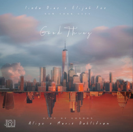 'Good Thing' feat. Linda Diaz, Aligo & Elijah Fox