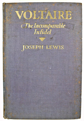 Voltaire (The Incomparable Infidel) by Lewis 1929
