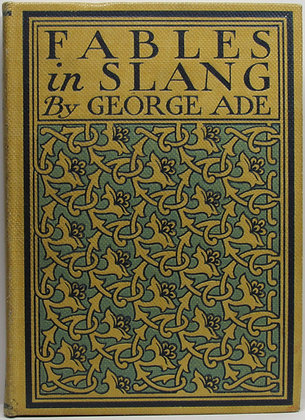 FABLES IN SLANG by GEORGE ADE 1899