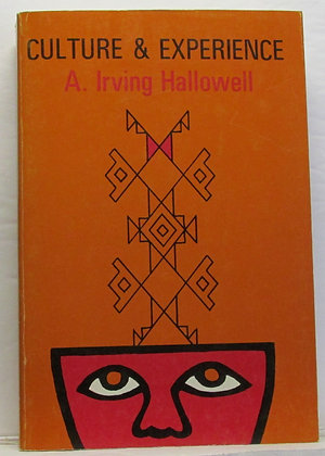 Culture & Experience by A. Irving Hallowell