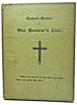Certain Events in Our Saviour's Life (six sermons) 1892
