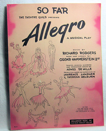 "SO FAR ""Allegro"" a play by Rodgers & Hammerstein 1947"